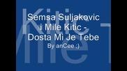 Semsa Suljakovic i Mile Kitic - Dosta Mi Je Tebe - Prevod