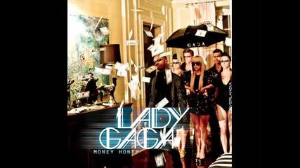 * Lady Gaga - Money Honey *