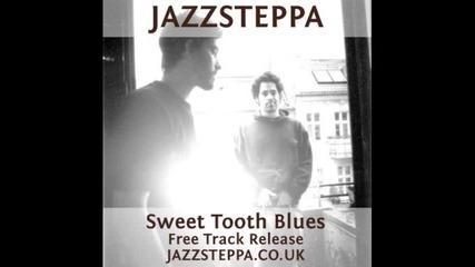 jazzsteppa - sweet tooth blues