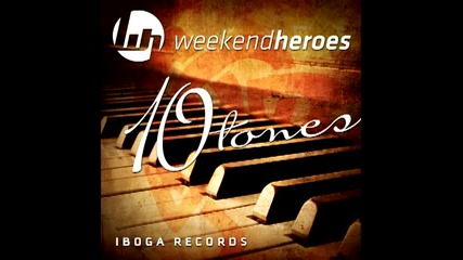 Weekend Heroes - 10 Tones (original Mix)