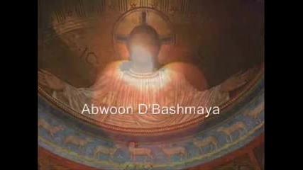 Abwoon D'bashmaya - Отче наш на арамейски