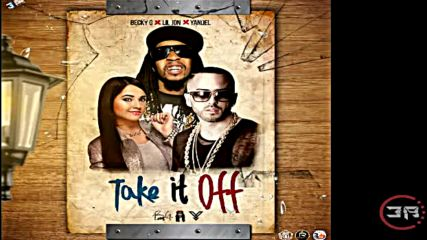 Премиера Lil Jon Feat Yandel & Becky G - Take It Off ( Official Audio )