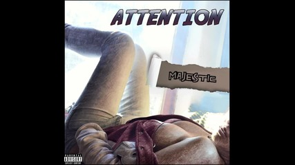Majestic - Attention [audio]
