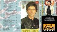 Tomislav Colovic - Lepa Sneza nagazila jeza (audio 1999)