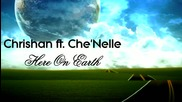 Chrishan ft. Che'nelle - Here On Earth