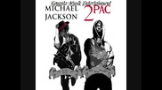 2pac ft. Micael Jackson - Liberian Girl/ Letter to my unborn child Remix