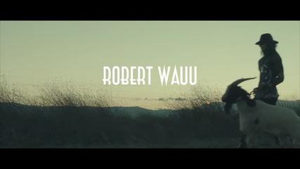 Robert Wauu - За последен път