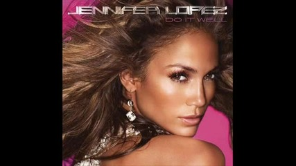 Jennifer Lopez - Do It Well (instrumental+lyrics)