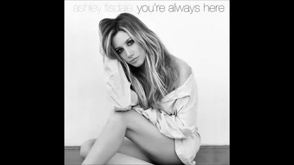 Бг Превод! Ashley Tisdale - You're Always Here