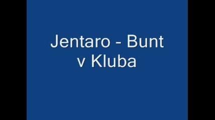 Jentaro -  Бунт В Клуба