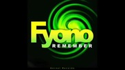 Fyono - Remember ( Andreja Z rmx )