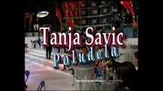Tanja Savic-poludela _ Таня Савич-полудявам.avi