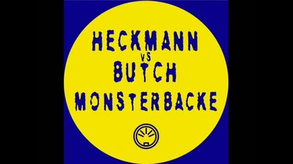 Butch & Heckmann - Monsterbacke (monster Mix) .
