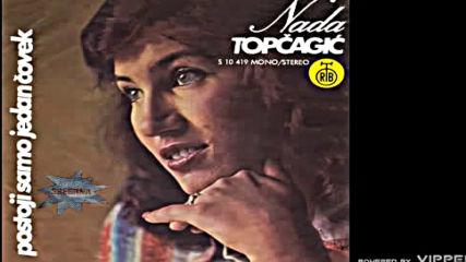 Nada Topcagic - Postoji samo jedan covek - Audio 1976