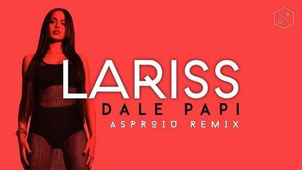 Lariss Dale Papi (asproiu Trap Remix)