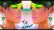 Бг Превод Rihanna - Te Amo .. Te amo ( Високо качество ) Vbox7
