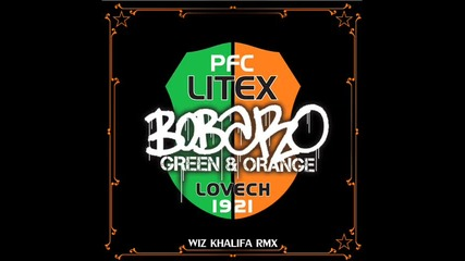 Bobaro - Green & Orange (wizkhalifarmx) Litexlovech