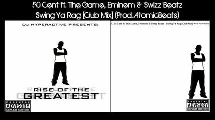 50 Cent ft. Game, Eminem & Swizz Beatz - Swing Ya Rag [club Mix] **hot 2011**