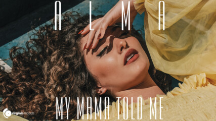 ALMA - My Mama Told Me (Official Video)