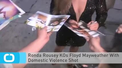 Ronda Rousey KOs Floyd Mayweather With Domestic Violence Shot