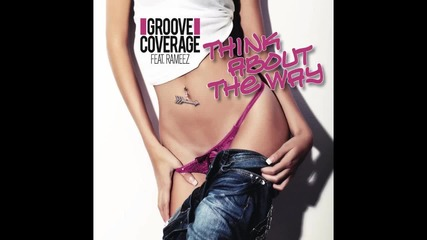 Old But Gold! Groove Coverage feat. Rameez - Think about the Way (rob & Chris remix)