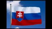 Nad Tatrou Sa Bl‡ska - Химн На Словакия