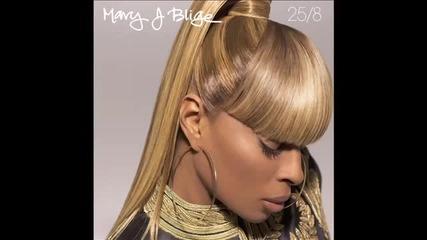 Текст! Mary J. Blige - 25/8 Нова песен! 2011