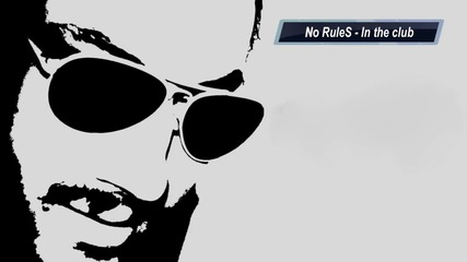 No Rules Project - In the club