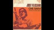 Jose Feliciano - Che Sarа 1971
