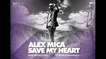 Alex Mica - Save My Heart (radio Edit )