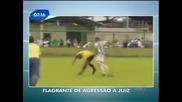 Футболист ступа съдия в Бразилия, защото го напсувал на майка