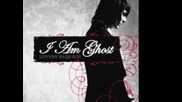 I Am Ghost - The Denouement
