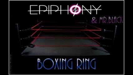 Epiphony & Mr Black - Boxing Ring