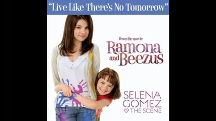Live Like Theres No Tomorrow - Selena Gomez and The Scene