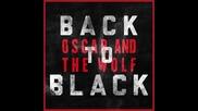 *2015* Oscar & The Wolf ft. Tsar B - Back to Black