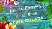 Arando Marquez ft. Oana Radu - Pina Colada ( Official Audio) 2016 + Превод