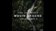 *2017* Cyhi The Prince ft. Schoolboy Q - Movin' Around