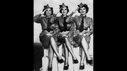 The Andrews Sisters - Oh Johnny Oh Johnny Oh