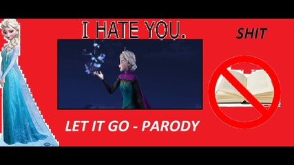 Frozen - Shut Up! (parody on Let It Go) Special for my sister