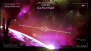 Festuca - Live Your Dream [hq Free]