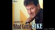 Nihad Kantic Sike - Cudan je trag - (Audio 2003)