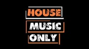 House Music - Only You