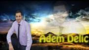 2016 / Adem Delic - Ej otkad sam se rodio