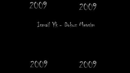 Ismail Yk - Dokuz Mevsim 2009