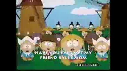 [ Kyles Moms a Bitch ]