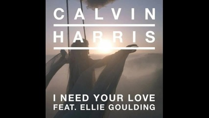 Ellie Goulding feat. Calvin Harris - I Need Your Love