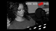 New! Rihanna - Where Have You Been + Превод