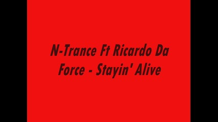 N-trance Ft. Ricardo Da Force - Stayin' Alive Lyrics