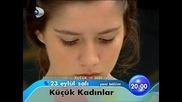 Малки жени Kucuk Kadinlar 19 и 20 епизод реклама 1