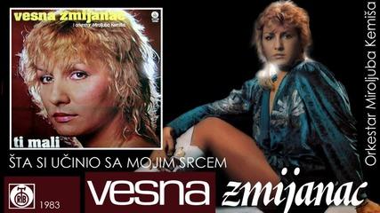 Vesna Zmijanac - Sta si ucinio sa mojim srcem - (Audio 1983)